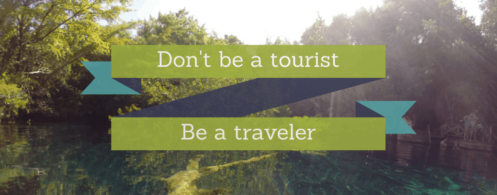 Don't be a tourist be a traveler. - www.iheartdr.com