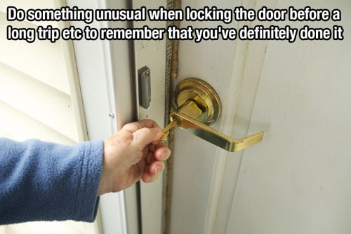Tip on what to do to remember if you locked the door when you left home or not