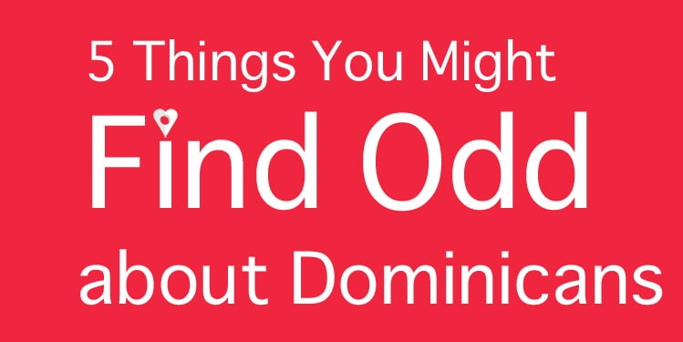 5 Things You Might Find Odd about Dominican Culture